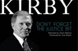 Michael Kirby - Don't Forget The Justice Bit